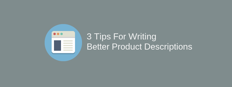3 tips for writing better product descriptions