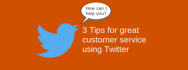 3 Tips for great customer service using Twitter