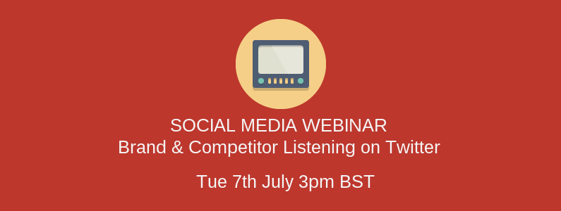 Webinar: Brand & Competitor Listening on Twitter