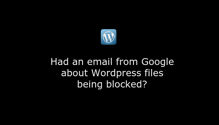 Has Google emailed you about blocked files on your WordPress site?