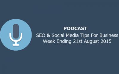 SEO & Social Media Tips For Business 21st August 2015
