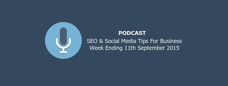 SEO & Social Media Tips 11th September