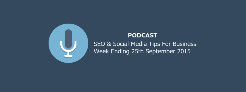 SEO & Social Media Tips 25th September 2015
