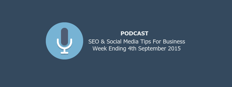 SEO & Social Media Tips 4th September 2015