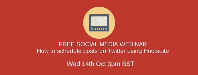 WEBINAR: How to schedule posts on Twitter using Hootsuite