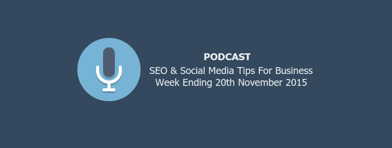SEO & Social Media Tips 20th November 2015