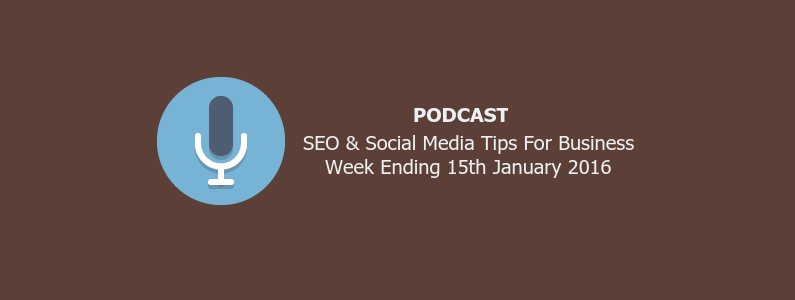 SEO & Social Media Tips 15th January