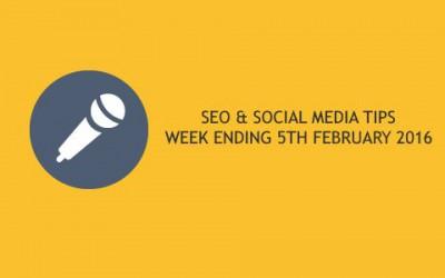 SEO & Social Media Tips 5th February 2016