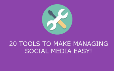 20 tools to make managing social media EASY!