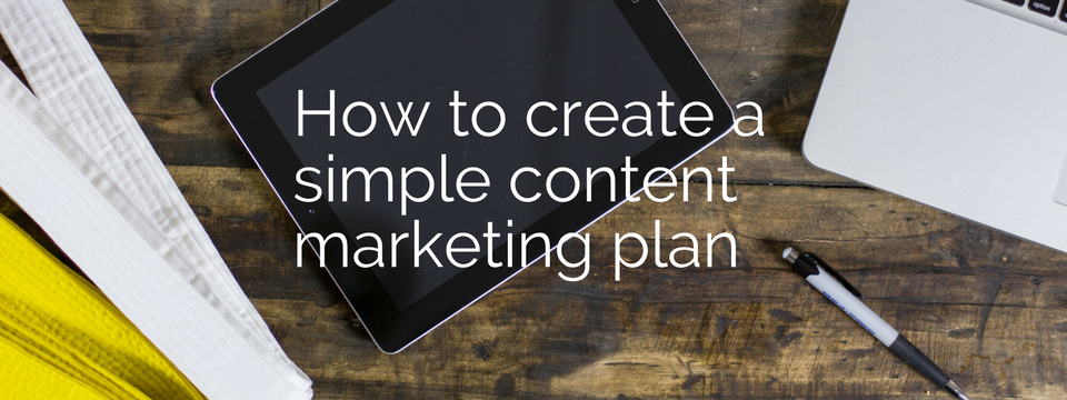 How To Create A Simple Content Marketing Plan + Bonus Template