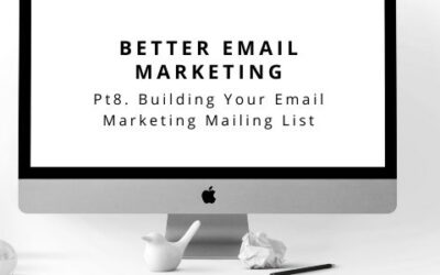 Better Email Marketing Pt 8. Building Your Email Marketing List