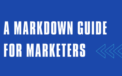 A Marketers Guide to Markdown + Free Cheat Sheet Download