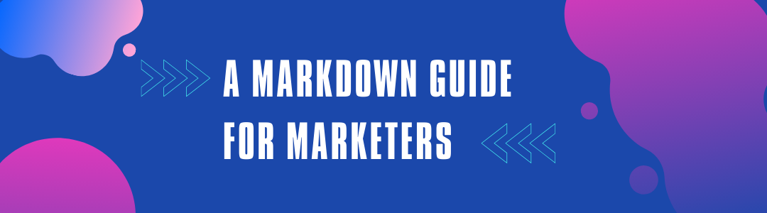 A Markdown guide for marketers